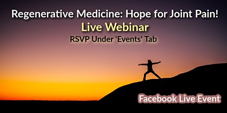 Facebook Live Event: Regenerative Medicine Webinar: Hope for Joint Pain! tickets