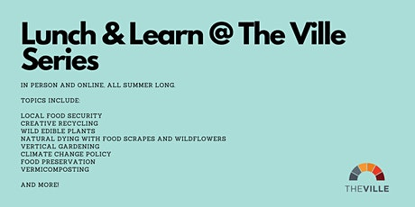 The Ville Lunch & Learn (Series) tickets