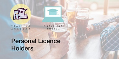 Elearning Course: Personal Licence Holders
