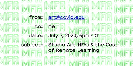 ART@COVID.EDU: Studio Art MFAs and the Cost of Remote Learning tickets