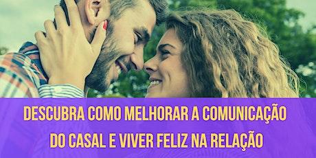 Como diminuir os problemas na comunicação do casal e ser feliz na relação ingressos