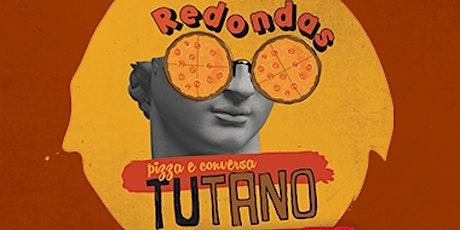 Redondas Tutano - online ingressos