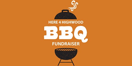 Here 4 Highwood BBQ Fundraiser tickets
