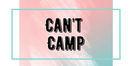 Can't Camp tickets