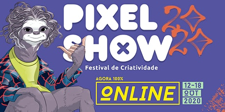 Pixel Show . Festival de Criatividade 2020 bilhetes