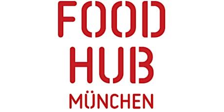 FoodHub München kennenlernen Tickets
