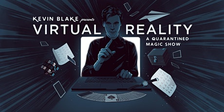Virtual Reality: A Quarantined Magic Show tickets