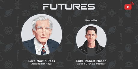 Ensuring Humanity's Survival w/ Lord Martin Rees tickets