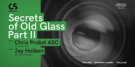 CS Presents: Secrets of Old Glass Part II tickets