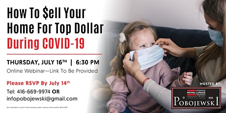 How To $ell Your Home For Top Dollar During COVID-19 tickets