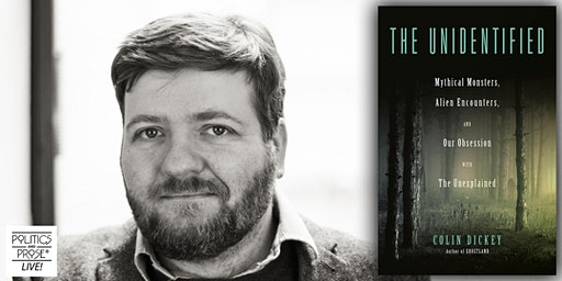 "Colin Dickey Book Event: ""The Unidentified"""
