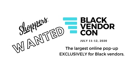 Black Vendor Con - Shoppers Wanted tickets