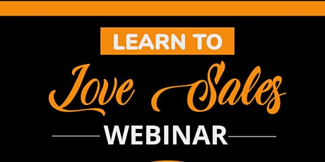 Learn to Love Sales In Order to Become a Successful Entrepreneur tickets
