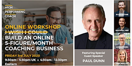 Build an ONLINE 5-figure/month Coaching Business - Online Workshop BE tickets