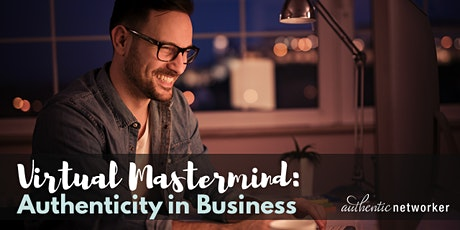 Virtual Mastermind: Authenticity In Business tickets