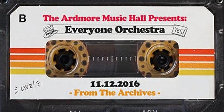 From The Archives - Everyone Orchestra - 11.12.16 tickets