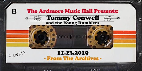 From The Archives - Tommy Conwell & The Young Rumblers - 11.23.19 tickets