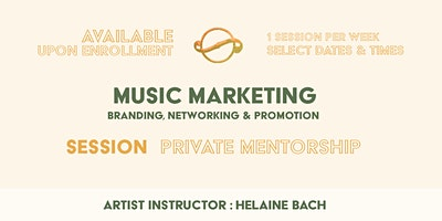 [Private Mentorship] Music Marketing : Branding, Networking & Promotion