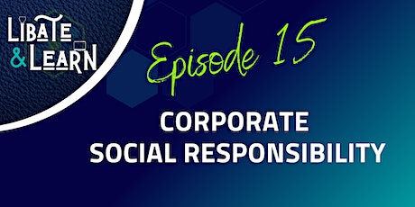 Libate and Learn Ep. 15: Corporate Social Responsibility tickets