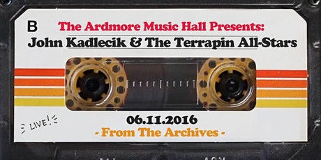From The Archives - John Kadlecik & The Terrapin All-Stars - 06.11.16 tickets