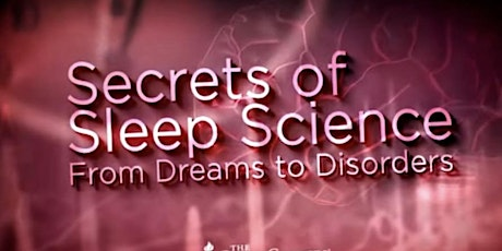 Secrets of Sleep Science: From Dreams to Disorders Free Workshop tickets