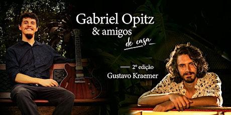 """Gabriel Opitz & Amigos (De Casa): Gustavo Kraemer """"Garoto"""" ingressos"""
