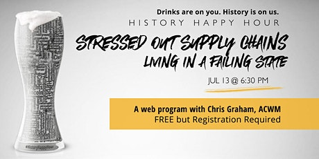 History Happy Hour: Stressed Out Supply Chains tickets