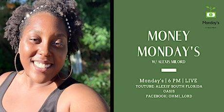 Money Mondays w/ Alexis Milord tickets