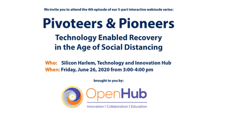Pivoteers & Pioneers: Pivoteer #4 Silicon Harlem  June 26, 2020 tickets