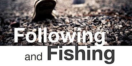 Following & Fishing tickets
