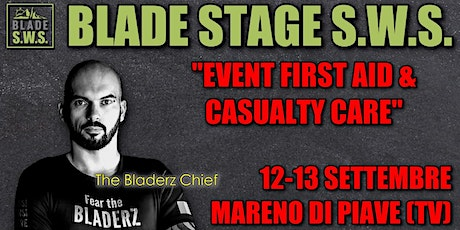 BLADE STAGE S.W.S. - EVENT FIRST AID & CASUALTY CARE biglietti