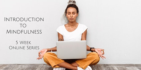 Introduction to Mindfulness 5 Week Online Course tickets