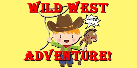 DATE TBA : Wild West Adventure!  4-day Cowboy Camp POSTPONED tickets