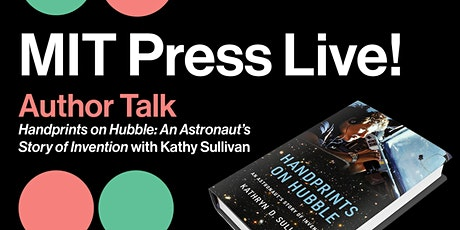 Author Talk: Handprints on Hubble by Kathryn D. Sullivan tickets