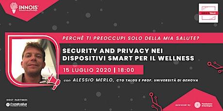 Security and Privacy nei dispositivi smart per il wellness biglietti
