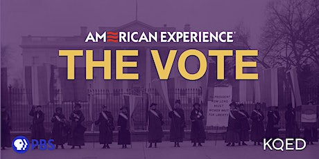 "American Experience ""The Vote"": Virtual Screening and Discussion tickets"