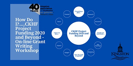 How Do I? ... CKHF Project Funding 2020 and Beyond On-Line Workshop tickets