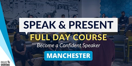 (Manchester)SPEAK & PRESENT: Full-Day Public Speaking & Presentation Course tickets
