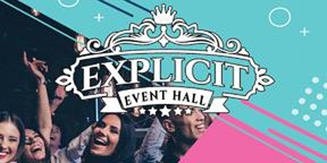 Explicit Event Hall Grand Opening tickets
