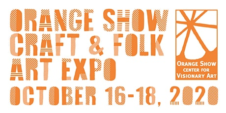 2020 Orange Show Craft & Folk Art Expo tickets