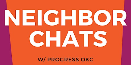 Neighbor Chats w/ Progress OKC Vol. I tickets