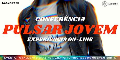CONFERÊNCIA PULSAR JOVEM 2020 - Experiência On-line bilhetes