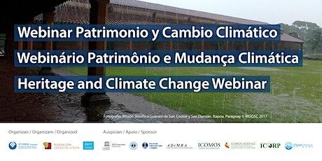 Webinar Patrimonio y Cambio climático | Patrimônio e mudança climática entradas