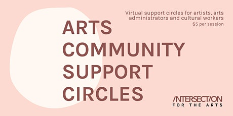 Arts Community Support Circles: Wednesdays in July tickets
