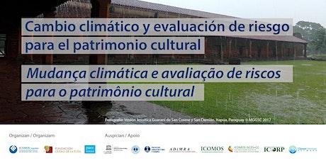 Cambio climático y evaluación de riesgo para el patrimonio cultural entradas