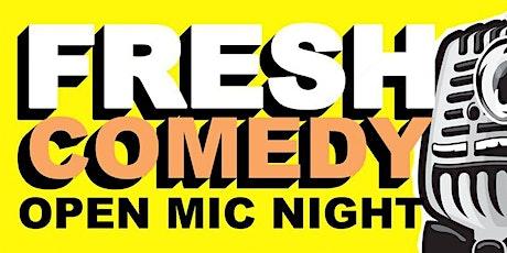 FRESH Comedy - Open Mic Night tickets