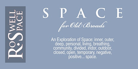 S P A C E  for Old Broads tickets