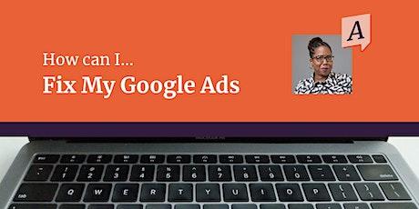 Fix my Google Ads [Mini Help Session] tickets