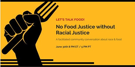 No Food Justice Without Racial Justice tickets