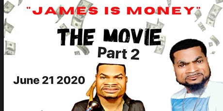 James Is money The movie (1&2) tickets